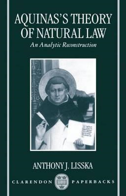 Aquinas's Theory of Natural Law: An Analytic Reconstruction (BOK)