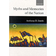 Myths and Memories of the Nation (BOK)