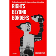 Rights Beyond Borders: The Global Community and the Struggle Over Human Rights in China (BOK)