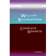 Oxford Student Texts: William Shakespeare: Complete Sonnets (BOK)
