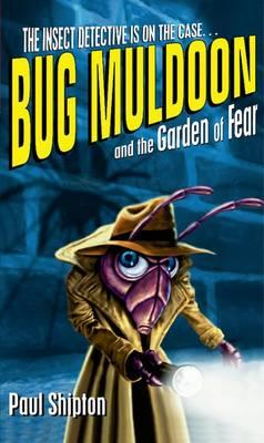 Bug Muldoon and the Garden of Fear (BOK)