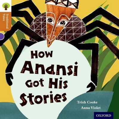 Oxford Reading Tree Traditional Tales: Level 8: How Anansi G (BOK)