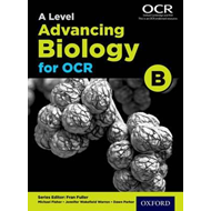 A Level Advancing Biology for OCR Student Book (OCR B) (BOK)
