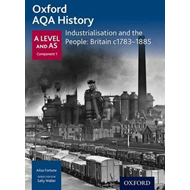 Oxford A Level History for AQA: Industrialisation and the Pe (BOK)