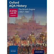 Oxford AQA History for A Level: The British Empire c1857-196 (BOK)