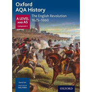 Oxford AQA History for A Level: The English Revolution 1625- (BOK)