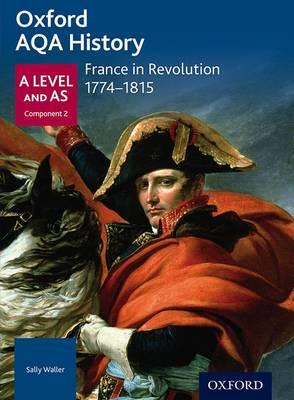 Oxford AQA History for A Level: France in Revolution 1774-18 (BOK)