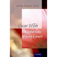 Oxford Student Texts: The Importance of Being Earnest (BOK)