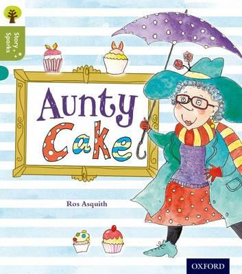 Oxford Reading Tree Story Sparks: Oxford Level 7: Aunty Cake (BOK)