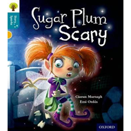 Oxford Reading Tree Story Sparks: Oxford Level 9: Sugar Plum (BOK)