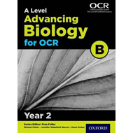 A Level Advancing Biology for OCR Year 2 Student Book (OCR B (BOK)