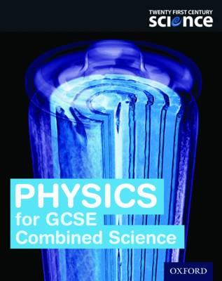 Twenty First Century Science: Physics for GCSE Combined Scie (BOK)