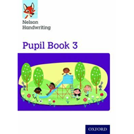 Nelson Handwriting: Year 3/Primary 4: Pupil Book 3 (BOK)