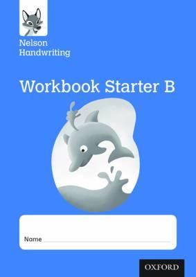 Nelson Handwriting: Reception/Primary 1: Starter B Workbook (BOK)