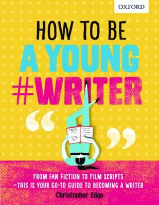 How To Be A Young #Writer (BOK)