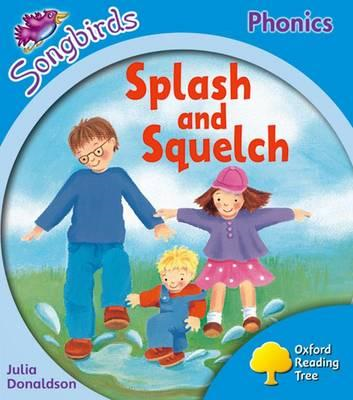 Songbirds Phonics: Level 3: Splash and Squelch (BOK)