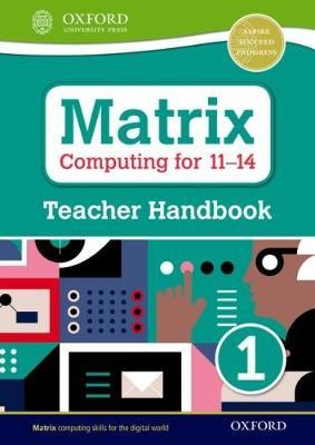 Matrix Computing for 11-14: Teacher Handbook 1 (BOK)