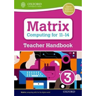 Matrix Computing for 11-14: Teacher Handbook 3 (BOK)