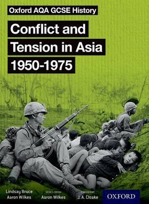 Oxford AQA GCSE History: Conflict and Tension in Asia 1950-1 (BOK)