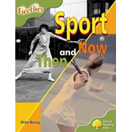 Oxford Reading Tree: Stage 7: Fireflies: Sport Then and Now (BOK)