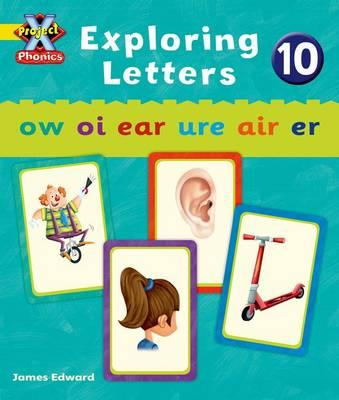 Project X: Phonics: Yellow Exploring Letters 10 (BOK)
