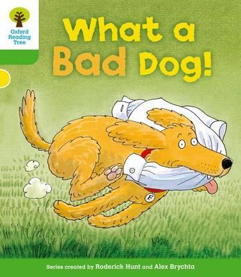Oxford Reading Tree: Level 2: Stories: What a Bad Dog! (BOK)