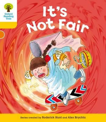 Oxford Reading Tree: Level 5: More Stories A: It's Not Fair (BOK)