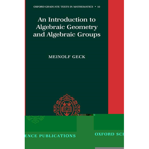An Introduction to Algebraic Geometry and Algebraic Groups (BOK)