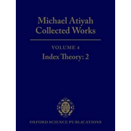 Collected Works: Michael Atiyah: v.4: Index Theory: Pt.2 (BOK)