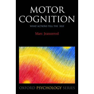 Motor Cognition: What Actions Tell to the Self (BOK)