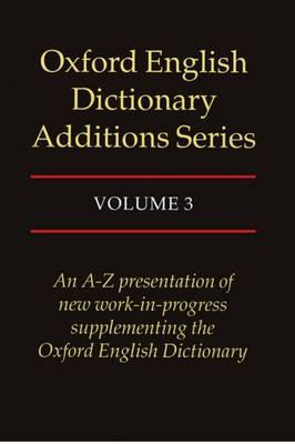 Oxford English Dictionary Additions Series: Volume 3 (BOK)