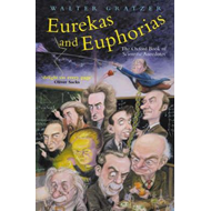 Eurekas and Euphorias: The Oxford Book of Scientific Anecdotes (BOK)