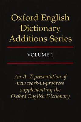 Oxford English Dictionary Additions Series: Volume 1 (BOK)