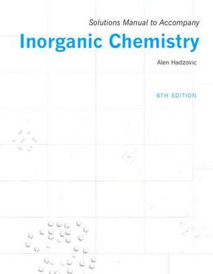 Solutions manual to accompany Inorganic Chemistry 6th editio (BOK)