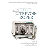 One Hundred Letters from Hugh Trevor-Roper (BOK)