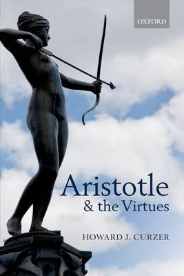 Aristotle and the Virtues (BOK)