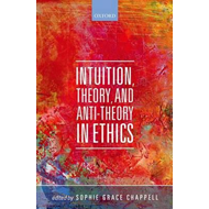 Intuition, Theory, and Anti-Theory in Ethics (BOK)