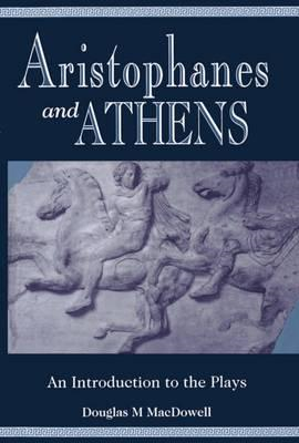 Aristophanes and Athens: Introduction to the Plays (BOK)