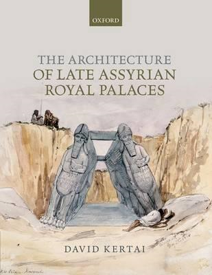 Architecture of Late Assyrian Royal Palaces (BOK)