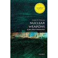 Nuclear Weapons: A Very Short Introduction (BOK)