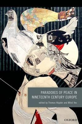 Paradoxes of Peace in Nineteenth Century Europe (BOK)
