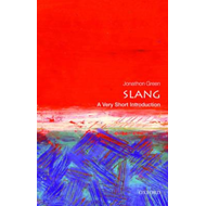 Slang: A Very Short Introduction (BOK)