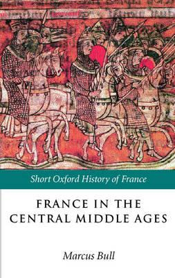 France in the Central Middle Ages (BOK)