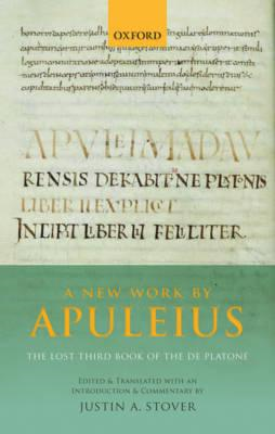 New Work by Apuleius: The Lost Third Book of the De Platone (BOK)