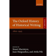 The Oxford History of Historical Writing (BOK)