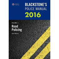 Blackstone's Police Manual: Road Policing 2016 (BOK)
