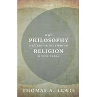 Why Philosophy Matters for the Study of Religion-and Vice Ve (BOK)
