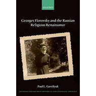 Georges Florovsky and the Russian Religious Renaissance (BOK)