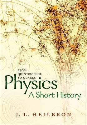 Physics: a short history from quintessence to quarks (BOK)