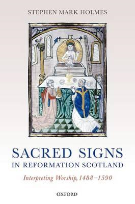 Sacred Signs in Reformation Scotland (BOK)